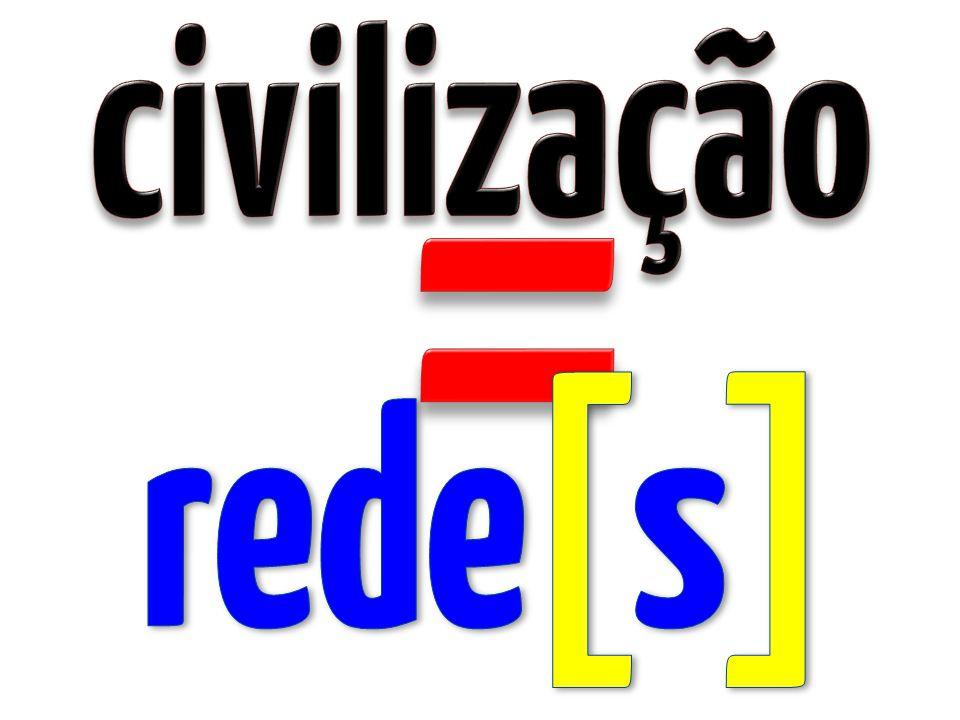 = civilização rede[s]